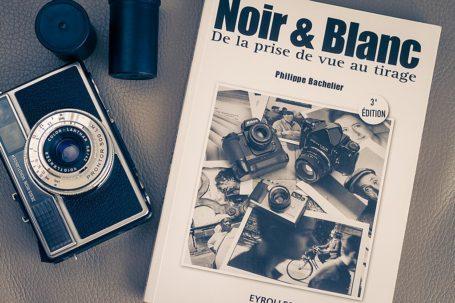 """Livre """"Noir & Blanc, De la prise de vue au tirage"""", de Philippe Bachelier"""